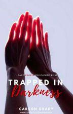 Trapped in Darkness (boyxboy) by CarsonGrady