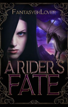 A Rider's Fate - Book 1 In The Royal Rider Trilogy  ✔️ by FantasybkLover
