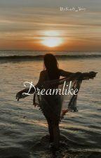 DREAMLIKE by KEMILA_STORY