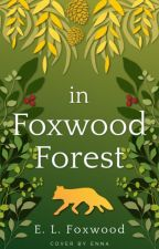 in Foxwood Forest by elfoxwood