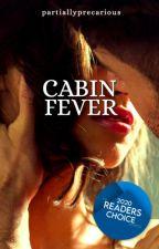 Cabin Fever by partiallyprecarious