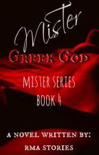 (COMPLETED) MR. SERIES 4: Mr.Greek God by RMAstories28