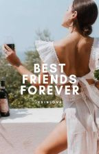 Best Friends Forever by xxinlove