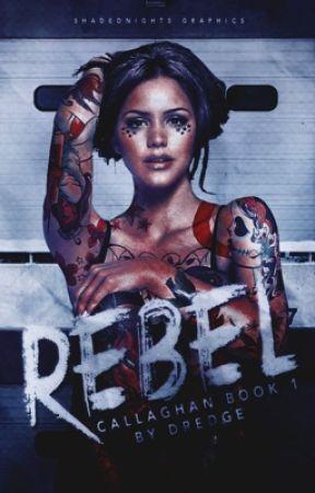 Rebel (Callaghan Book 1)  by Dredge116