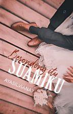 Brondong Itu, Suamiku ! [END] by AyaSilviana7