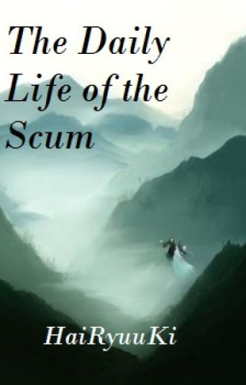 The Daily Life of the Scum