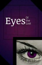 Eyes Of the Lost by CautiousCalamity