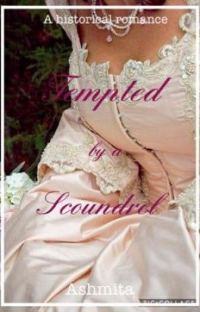 Tempted by a Scoundrel  by ashmita1321