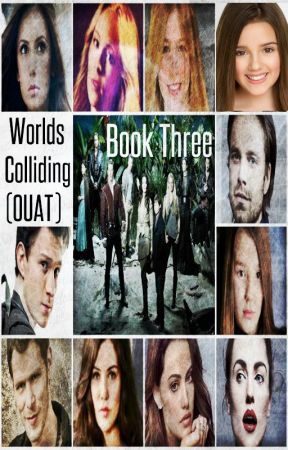 Worlds Colliding (Once Upon a Time) Book Three by heartofice97