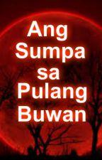 Ang Sumpa sa Pulang Buwan by Marcore04