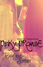 Pinky Promise: Bestfriends Forever [Oneshot] by ThisHumbleSoul