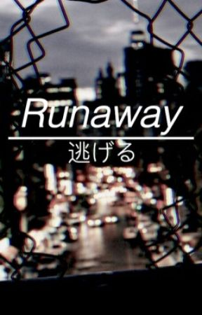 Runaway// G.D {Discontinued} by criticalgrant