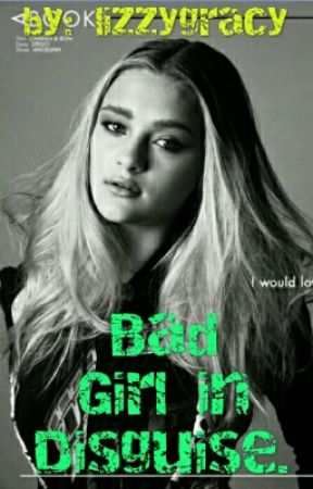 Bad Girl in Disguise (Editing in Progress). by lizzygracy