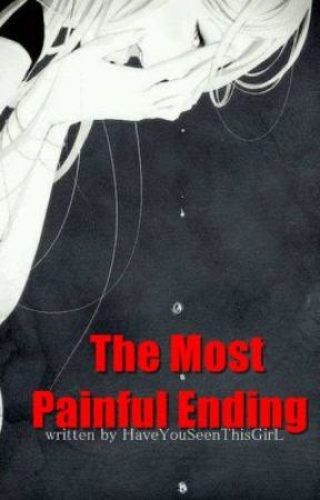 The Most Painful Ending by HaveYouSeenThisGirL