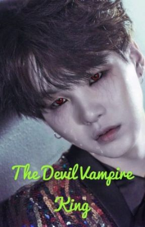 The Devil Vampire king <> YOONGI X READER [hiatus] by MeowMeowYoongi440