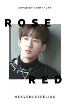 Rose Red || Seo Changbin  by saturnstay