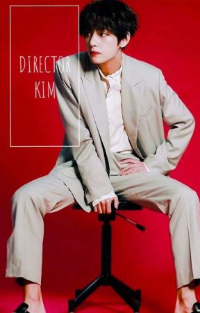 Director Kim    Kim Taehyung by sqishychims