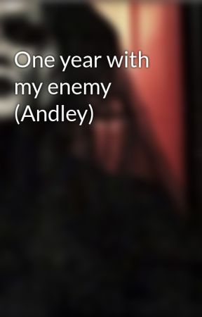 One year with my enemy (Andley) by DeadFamous