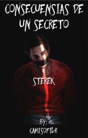 ~Las consecuencias de un secreto~ •STEREK• by camisofilr