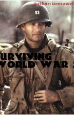 Surviving World War 2 by iamzawe1234