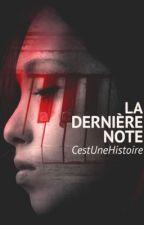 La Dernière Note  by CestUneHistoire