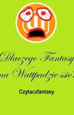 Dlaczego Fantasy na Wattpadzie Ssie by Czytaczfantasy