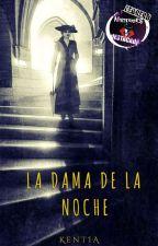 La dama de la noche by _kentia_