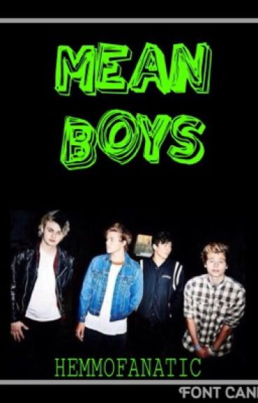 MEAN BOYS {5 Seconds Of Summer}
