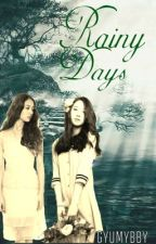 RAINY DAYS (GxG) [Completed] by gyumybby