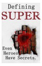 Defining Supers by IrishAssassyn