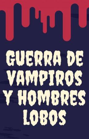 GUERRA DE VAMPIROS Y HOMBRES LOBOS by CH1210