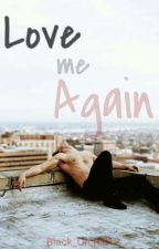 Love me Again|Bwwm by Black_Orchid12