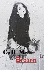 Call Me Broken by HopeEG