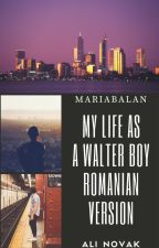 My life with the Walter boys & My life as a Walter boy-TRADUSA by MariaBalan