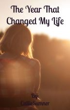 The Year That Changed My Life by CallieSumner