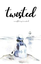 Twisted ♕ | DyShen Trilogy #1 ✔ by muffinsinated