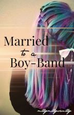 Married to a Boy-Band by millymillyvanilly