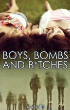 Boys, Bombs and B*tches by DannyAndBen