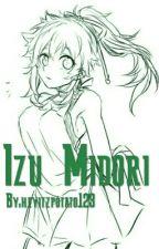 Izu Midori/Dekubowl : Only guys by heyitzpotato123