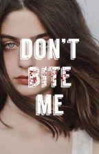 Don't bite me by jejatt
