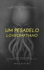 Um Pesadelo Lovecraftiano by WallaceOC