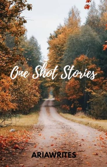 One Shot Stories by stardust006