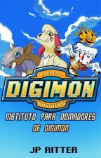 Digimon - Instituto para Domadores de DIGIMON by JoaoPauloRitter1997