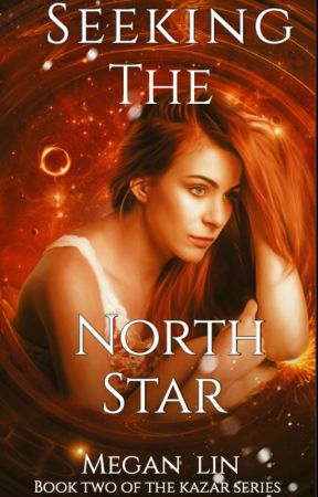 Seeking The North Star [Book Two of The Kazar Series] by MeganLin90