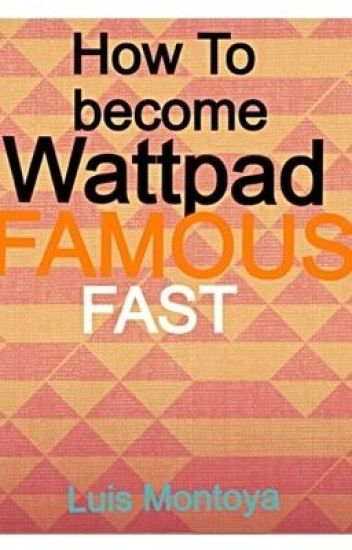 How To Become Wattpad Famous