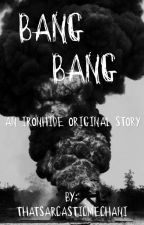 {Bang Bang} -An Ironhide Original Story- by thatsarcasticmechani