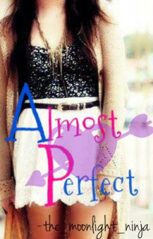 Almost Perfect by the_moonlight_ninja