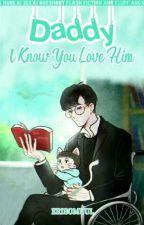 Daddy, I Know You Love Him (HunKai)  by Ms_Gomuul