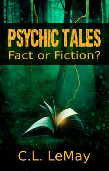 Psychic Tales: Fact or Fiction? by CLLeMay
