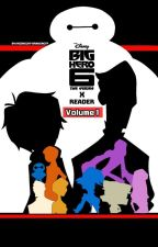Big Hero 6: The Series x Reader [Volume 1] by Midnight-Drawing77